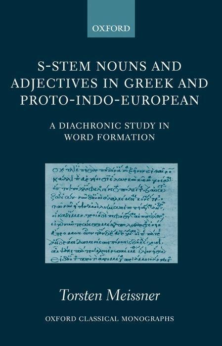 S-Stem Nouns and Adjectives in Greek and Proto-Indo-European: A Diachronic Study in Word Formation als Buch