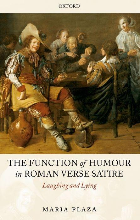 The Function of Humour in Roman Verse Satire: Laughing and Lying als Buch