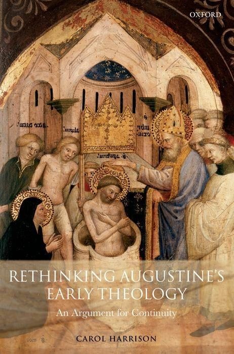 Rethinking Augustine's Early Theology: An Argument for Continuity als Buch