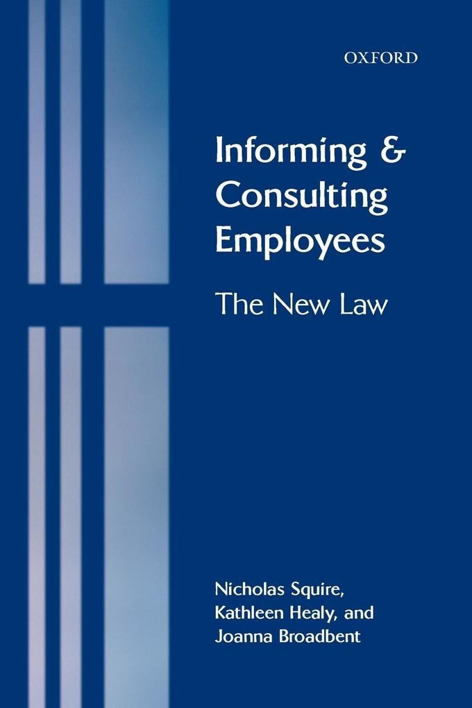 Informing and Consulting Employees: The New Law als Taschenbuch