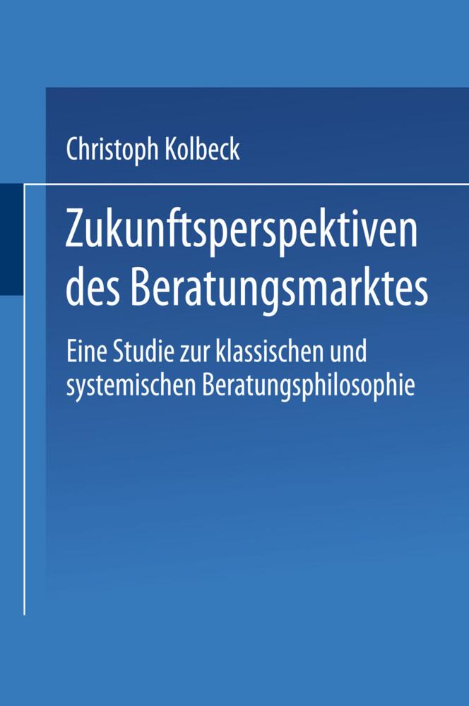 Zukunftsperspektiven des Beratungsmarktes als Buch