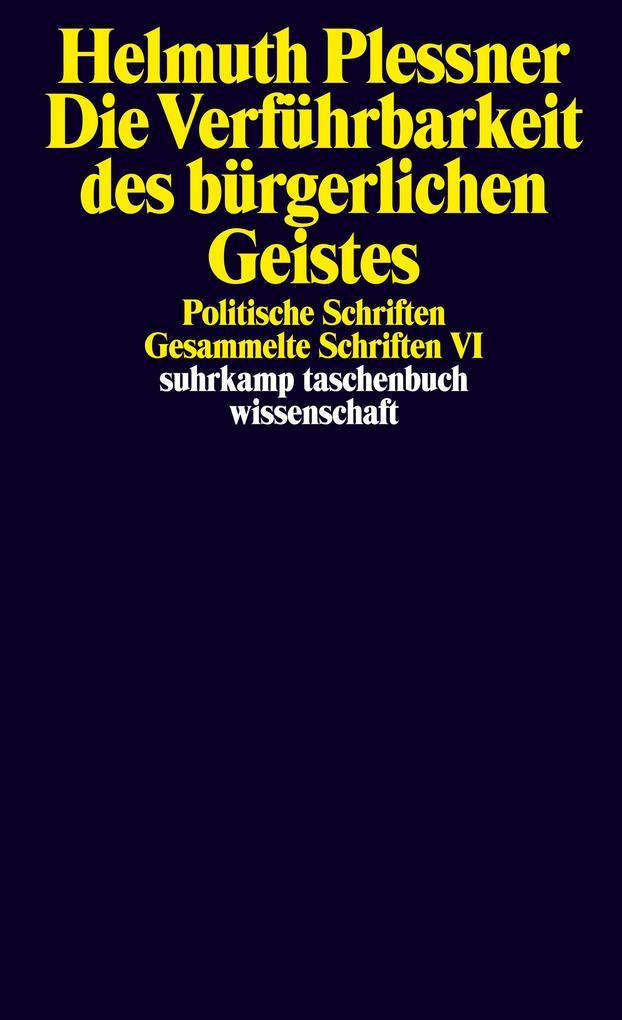 Die Verführbarkeit des bürgerlichen Geistes. Politische Schriften als Taschenbuch