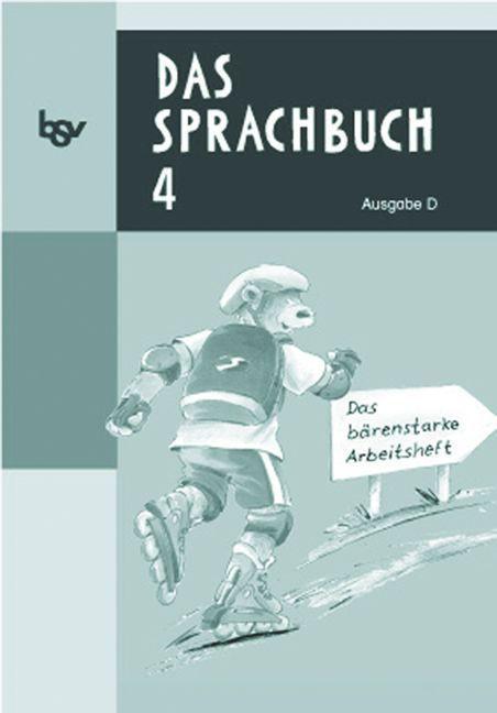 Das Sprachbuch - Ausgabe D - für alle Bundesländer (außer Bayern) / Band 4 - Das bärenstarke Arbeitsheft als Buch