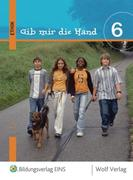 Gib mir die Hand. Ethik 6. Schülerbuch. Ausgabe Bayern
