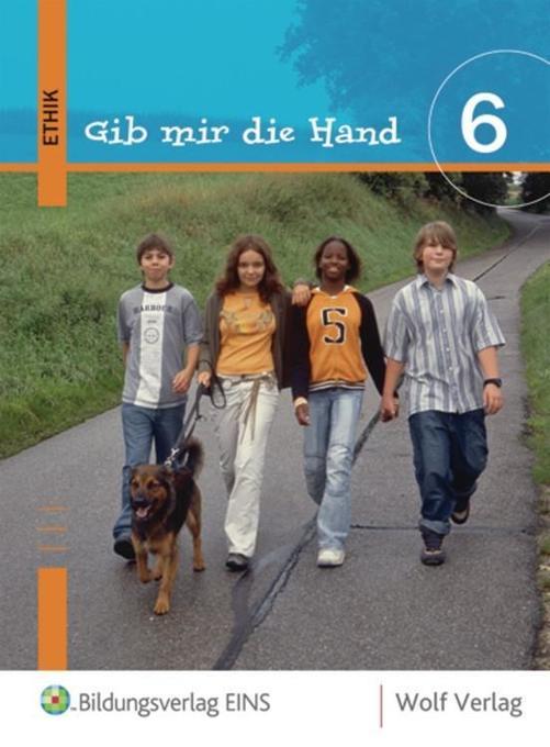 Gib mir die Hand. Ethik 6. Schülerbuch. Ausgabe Bayern als Buch