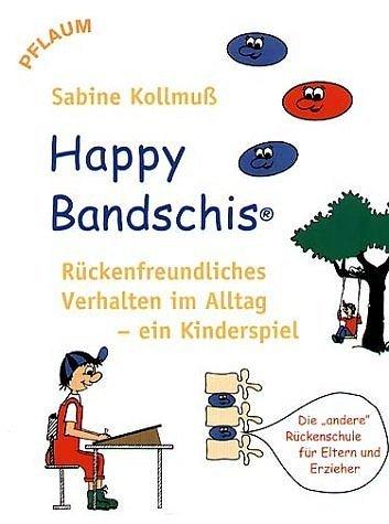 Happy Bandschis - rückenfreundliches Verhalten im Alltag - ein Kinderspiel als Buch