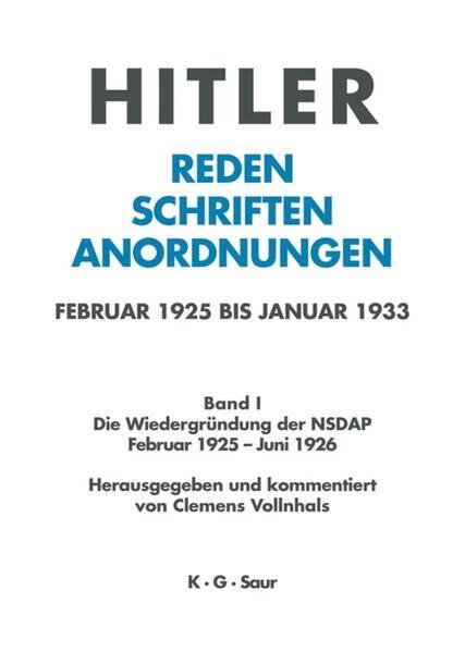 Die Wiedergründung der NSDAP Februar 1925 - Juni 1926 als Buch