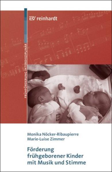 Förderung frühgeborener Kinder mit Musik und Stimme als Buch