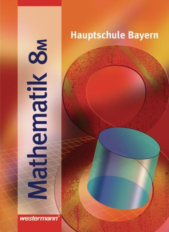 Mathematik 8 M. Hauptschule Bayern. Ausgabe 2004 als Buch