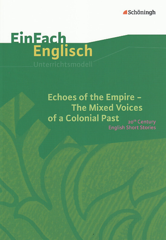 Echoes of the Empire. The Mixed Voices of a Colonial Past: 20th Century English Short Stories als Buch