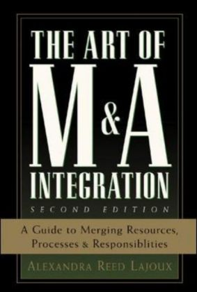 The Art of M&A Integration 2nd Ed: A Guide to Merging Resources, Processes, and Responsibilties als Buch