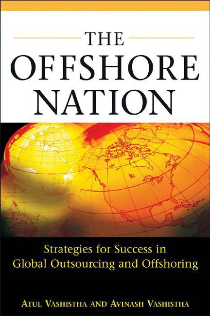 The Offshore Nation: Strategies for Success in Global Outsourcing and Offshoring: Strategies for Success in Global Outsourcing and Offshoring als Buch