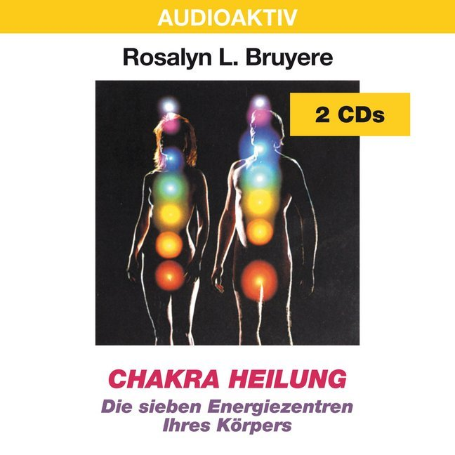 Chakra Heilung. 2 CDs als Hörbuch