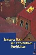 Bamberts Buch der verschollenen Geschichten. ( Ab 10 J.)
