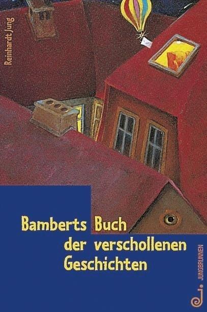 Bamberts Buch der verschollenen Geschichten. ( Ab 10 J.) als Buch