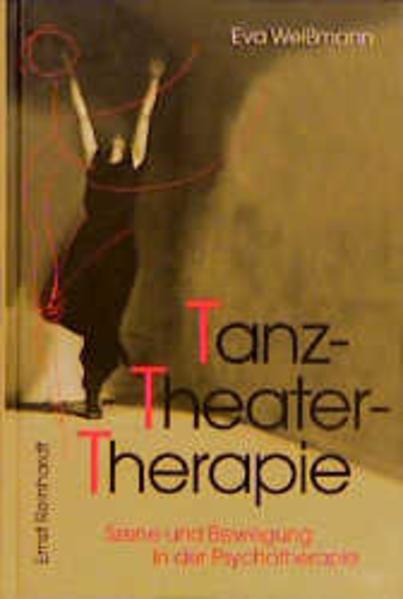 Tanz-Theater-Therapie als Buch von Eva Weißmann