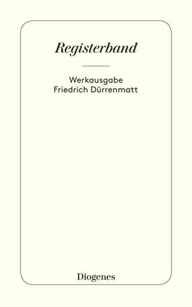 Registerband zur Werkausgabe Friedrich Dürrenmatt in siebenunddreißig Bänden als Taschenbuch