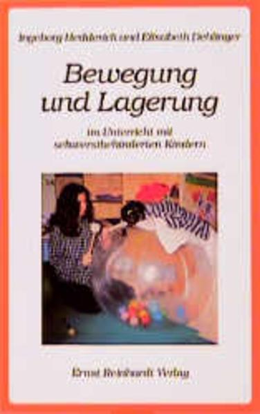 Bewegung und Lagerung im Unterricht mit schwerstbehinderten Kindern als Buch