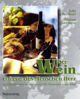 Der Wein erfreue des Menschen Herz als Buch