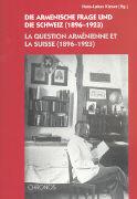 Die armenische Frage und die Schweiz (1896 - 1923) als Buch