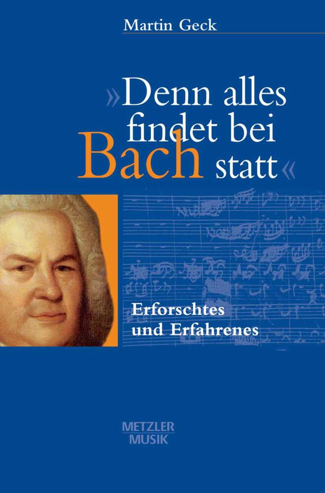 Denn alles findet bei Bach statt als Buch