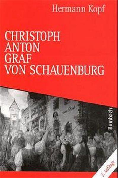Christoph Anton Graf von Schauenburg (1717 - 1787) als Buch