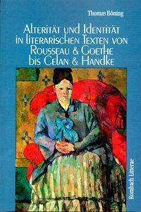 Alterität und Identität in literarischen Texten von Rousseau und Goethe bis Celan und Handke als Buch