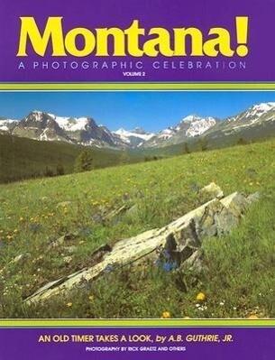 Montana! a Photographic Celebration, Volume 2 als Taschenbuch