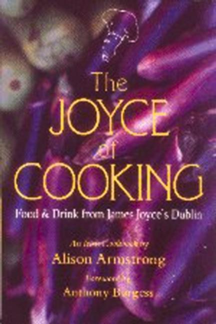 The Joyce of Cooking: Food & Drink from James Joyce's Dublin als Taschenbuch