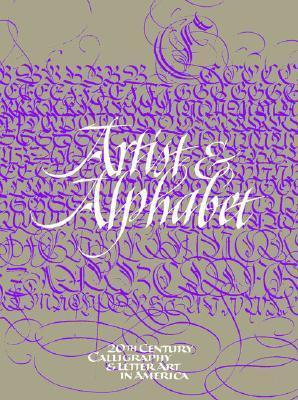 Artist & Alphabet: Twentieth Century Calligraphy and Letter Art in America als Buch