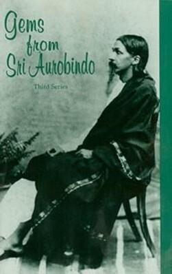 Gems from Sri Aurobindo, 3rd Series als Taschenbuch