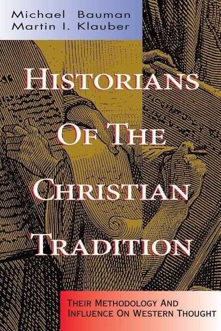 Historians of the Christian Tradition als Taschenbuch