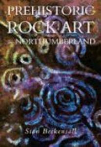 Prehistoric Rock Art in Northumberland als Taschenbuch