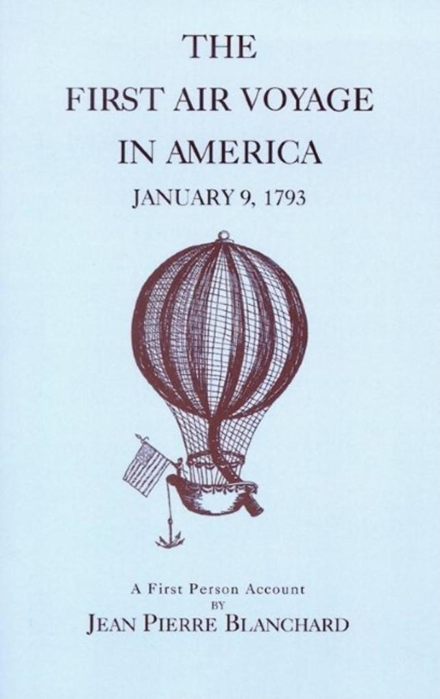 The First Air Voyage in America: January 9, 1793: A First Person Account als Taschenbuch