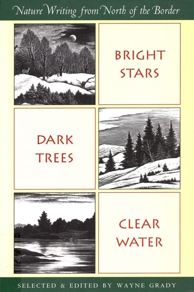 Bright Stars, Dark Trees, Clear Water: Nature Writing from North of the Border als Taschenbuch
