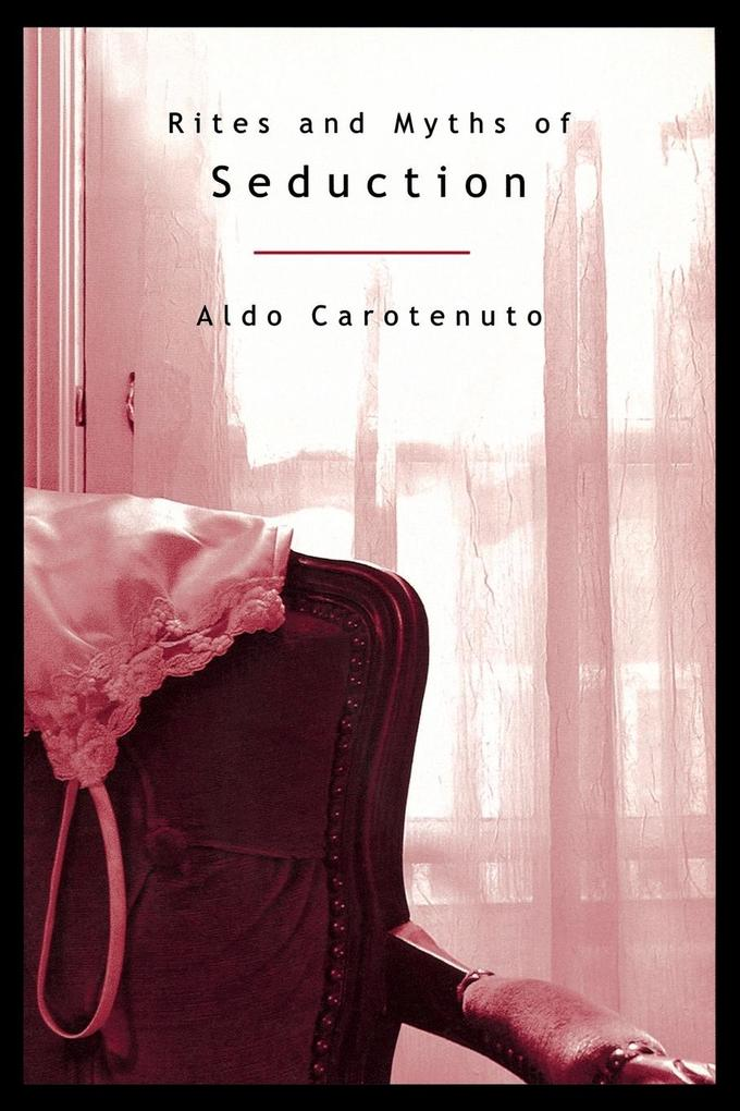 Rites and Myths of Seduction (P) als Taschenbuch