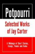Potpourri, Selected Works of Jay Carter als Buch