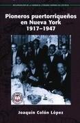 Pioneros Puertorriquenos en Nueva York: 1917-1947