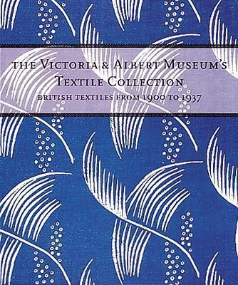 The Victoria & Albert Museum's Textile Collection: British Textiles from 1900-1937 als Taschenbuch