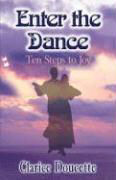 Enter the Dance: Ten Steps to Joy als Taschenbuch