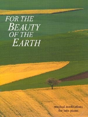 For the Beauty of the Earth: Musical Meditations for Solo Piano als Taschenbuch