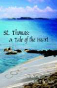 St. Thomas: A Tale of the Heart als Taschenbuch