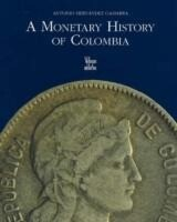 A Monetary History of Colombia als Buch
