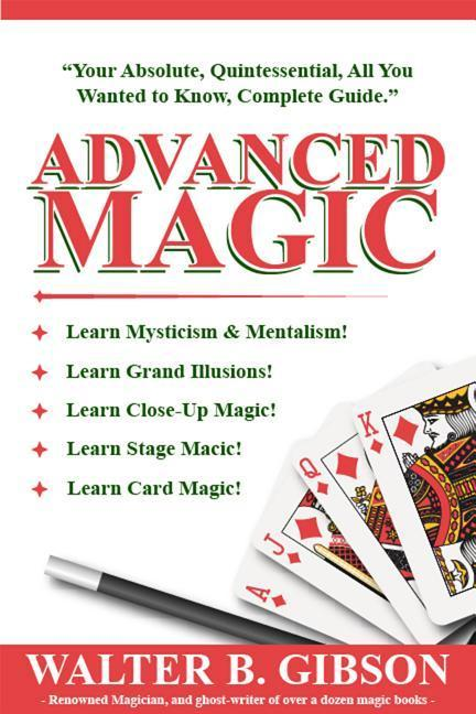 Advanced Magic: Your Absolute, Quintessential, All You Wanted to Know, Complete Guide als Taschenbuch