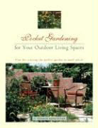 Pocket Gardening for Your Outdoor Living Spaces: Tips for Creating the Perfect Garden in Small Places als Buch