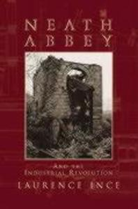 Neath Abbey and the Industrial Revolution als Taschenbuch