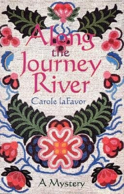 Along the Journey River: A Mystery als Taschenbuch