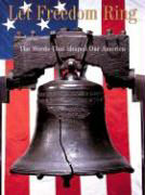 Let Freedom Ring: The Words That Shaped Our America als Buch