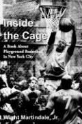 Inside the Cage: A Book about Playground Basketball in New York City als Taschenbuch