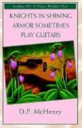 Knights in Shining Armor Sometimes Play Guitars als Buch